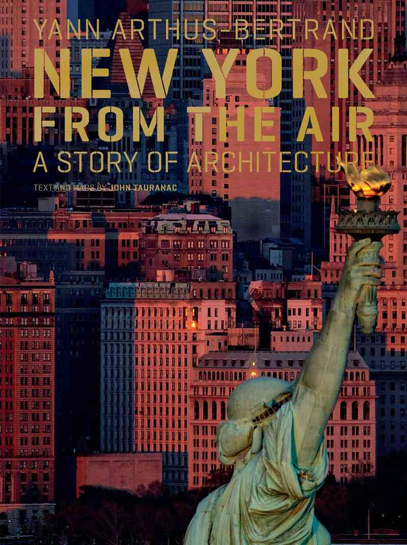 New York from the Air By Arthus-Bertrand, Yann (PHT)/ Tauranac, John