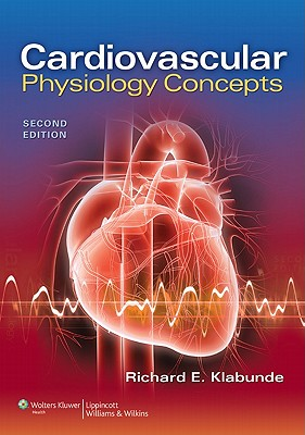 Cardiovascular Physiology Concepts By Klabunde, Richard E.